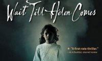 Wait Till Helen Comes