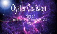 Oyster Collision ( part 3 )
