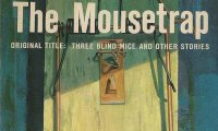Agatha Christie: The Mousetrap/ Three Blind Mice